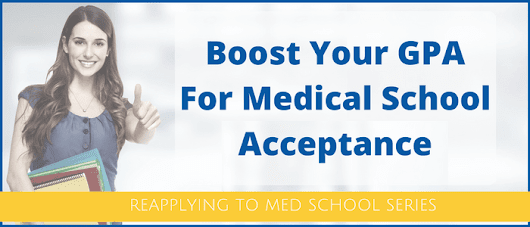 How to Improve Your GPA Before You Reapply to Medical School