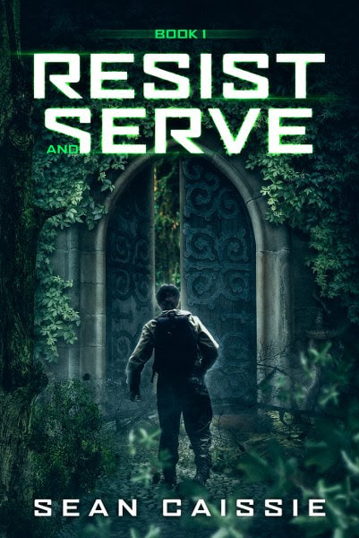 Book Cover for scifi dystopian adventure Resist and Serve by Sean Caissie.