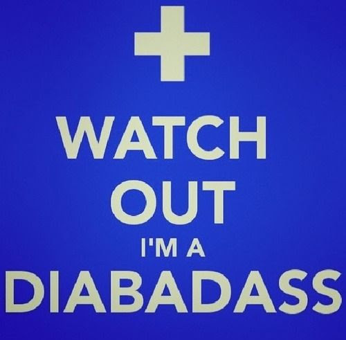 Watch Out! I'm A DIABADASS, Diabetes Inspirational quote