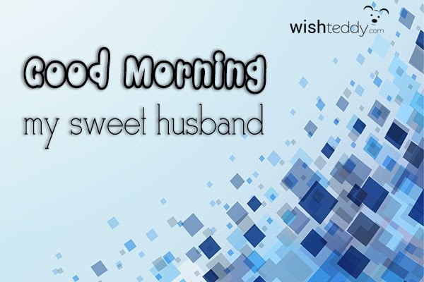 Good Morning My Sweet Husband