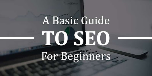 A Basic Guide to SEO for Beginners | DCA Digital