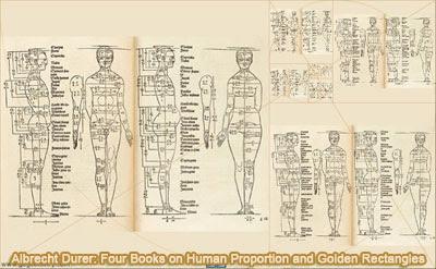 Albrecht Durer: Four Books on Human Proportion, Body Parts - Golden Rectangles.