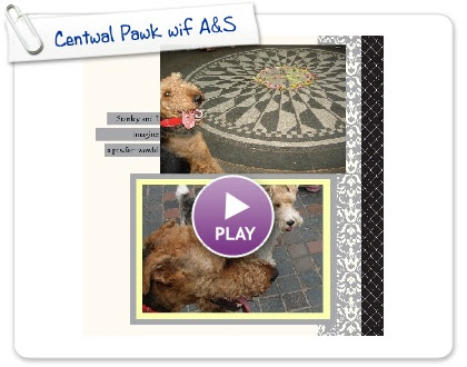 Click to play this Smilebox scrapbook: Centwal Pawk wif A&S