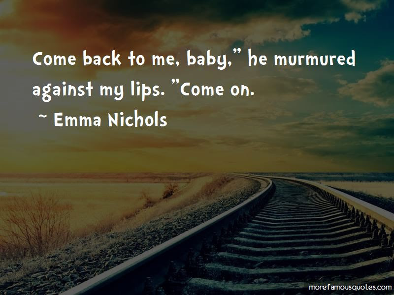 Come Back To Me Baby Quotes Top 35 Quotes About Come Back To Me