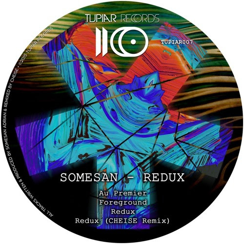 TUPIAR007 - Somesan - Redux incl. Cheise Remix by Tupiar Records