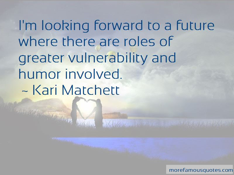 Kari Matchett Quotes Top 12 Famous Quotes By Kari Matchett