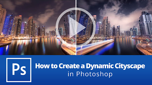 How To Create A Dynamic Cityscape in Photoshop - farbspiel photography