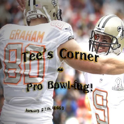 Tee's Corner January 27th ~ Pro Bowl-ing! by Tee Word