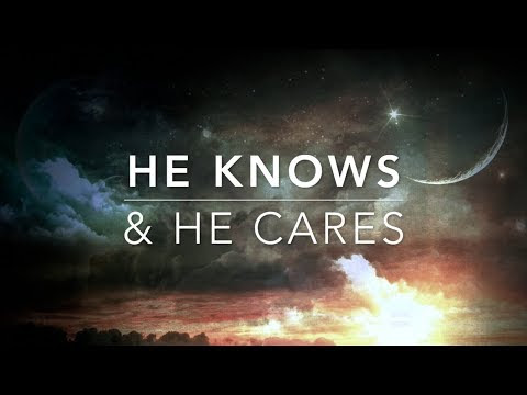 He Knows & He Cares - Peaceful Music | Prayer Music | Worship Music | Re...