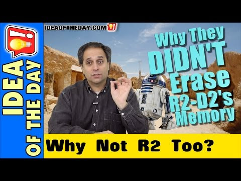Why R2-D2's Memory Wasn't Erased in the Star Wars Prequels - Idea of the Day - A new idea each day. Some Don't Suck!
