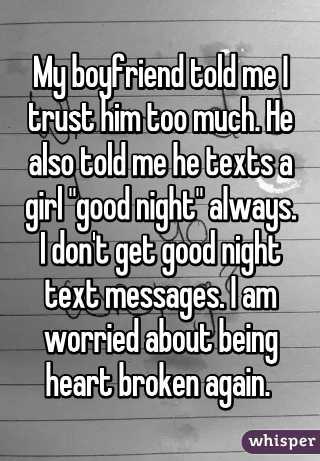 My Boyfriend Told Me I Trust Him Too Much He Also Told Me He Texts