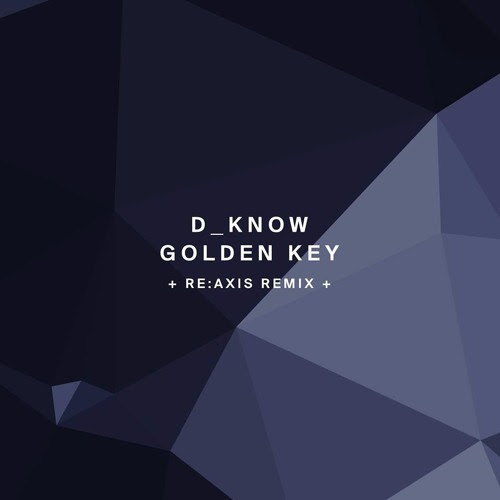 !124 : D_Know - Golden Key (+ Re:Axis Remix) by !Organism Rec.