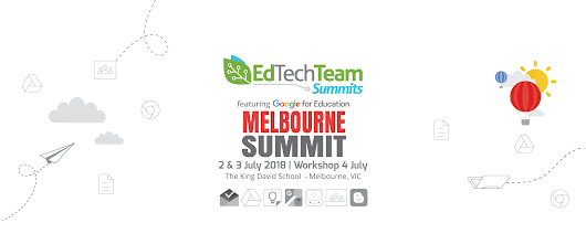 EdTechTeam Meblurne Summit - 2 & 3 July 2018