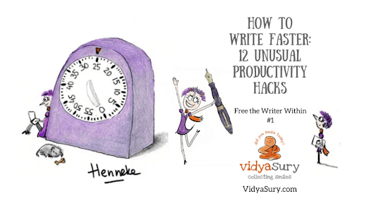 How to Write Faster: 12 Unusual Productivity Hacks | Vidya Sury, Collecting Smiles