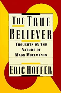 "Cover of ""The True Believer: Thoughts on ..."