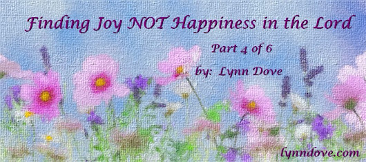 Finding Joy NOT Happiness in the Lord (4)