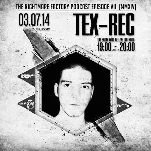 The Nightmare Factory Episode VII (MMXIV) – Tex-Rec