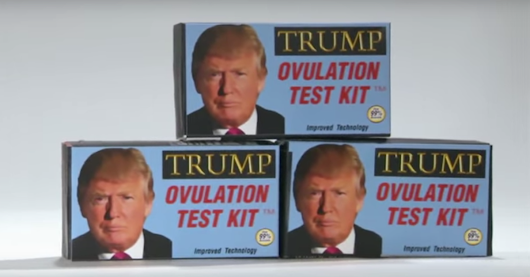 Here's an ovulation test kit, courtesy of Donald Trump