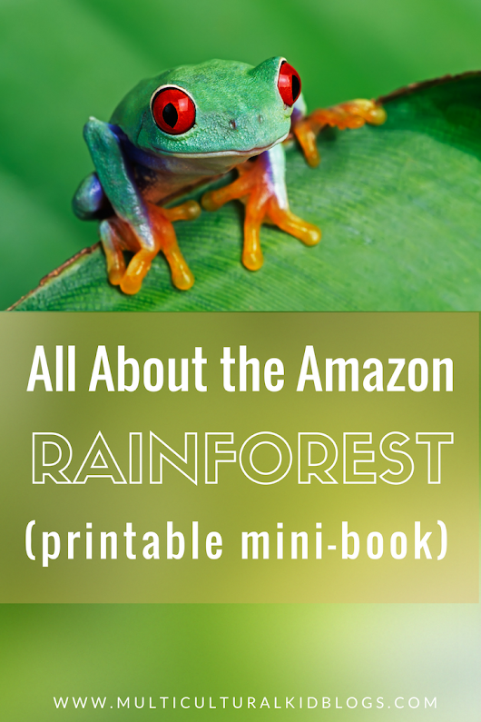 The Amazon Rainforest for Kids with Free Printable Mini-Book | Multicultural Kid Blogs