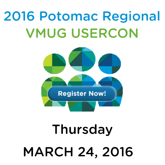 2016 Potomac Regional VMUG USERCON - March 24, 2016 - DC VMUG