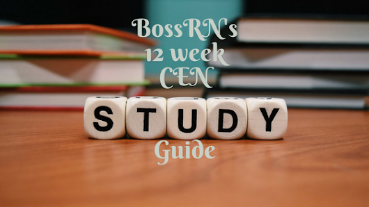 How to Study for the CEN - Boss RN
