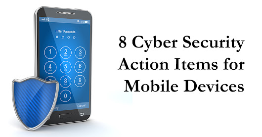 8 Cyber Security Action Items for Mobile Devices
