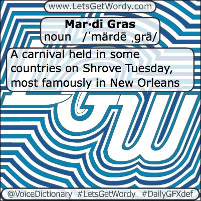 Mardi Gras 02/27/2013 GFX Definition of the Day