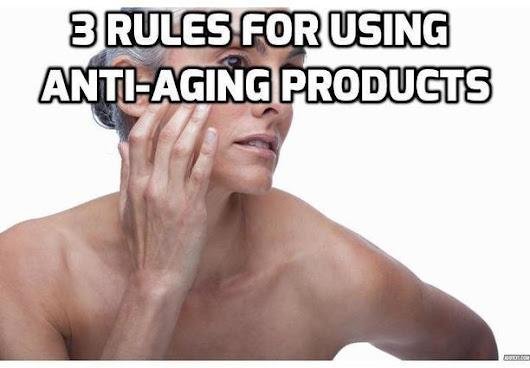 How Best to Choose Your Anti-Aging Products? | How To Have A Better Sex Life