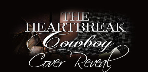 COVER REVEAL – THE HEARTBREAK COWBOY BY MINA BECKETT