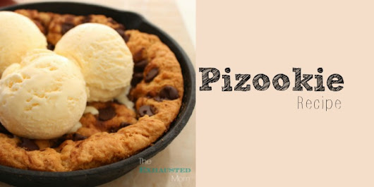 Pizookie - The Exhausted Mom