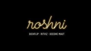 Roshni Lyrics in hindi By Ritviz & Seedhe Maut ft. Sickflip