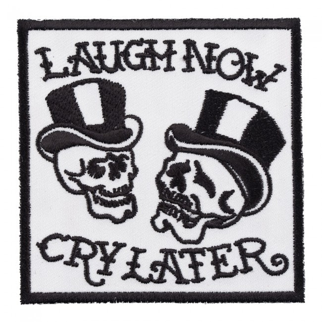 Laugh Now Cry Later Skull Patch Biker Skull Patches