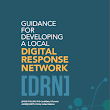 You can do it too: Guidance for Developing a Local Digital Response Network (DRN)