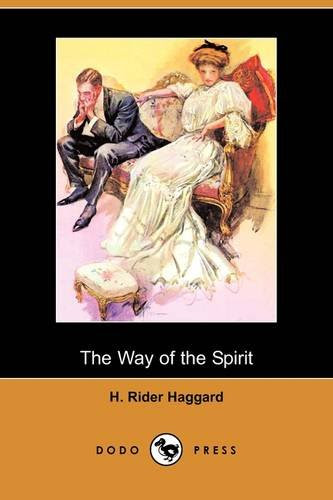 Cover of The Way of the Spirit (Dodo Press) by H. Rider Haggard