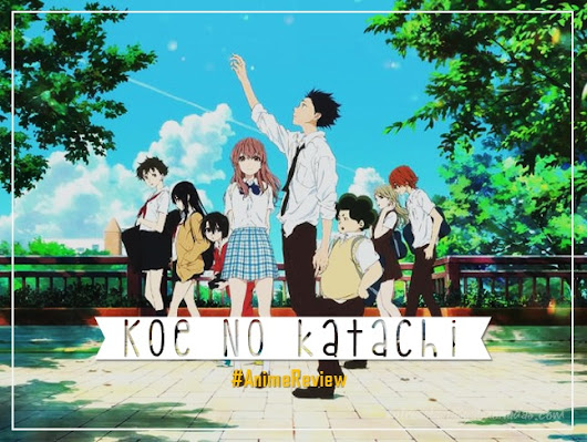 Koe no Katachi | Reseña Anime