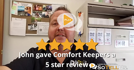 John A gave Comfort Keepers a 5 star review