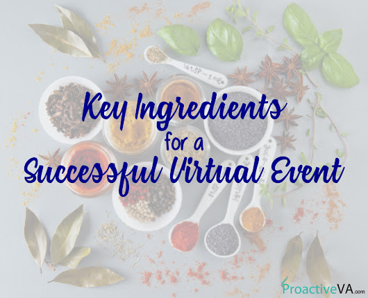 Key Ingredients for a Successful Virtual Event - ProactiveVA - Social Media Virtual Assistant - WordPress Virtual Assistant