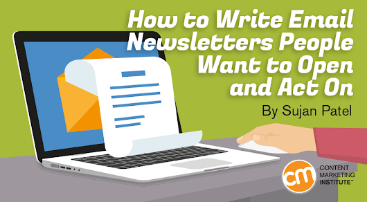 How to Write Email Newsletters People Open & Act On