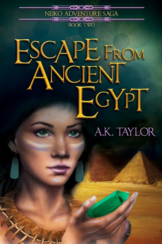 Hot Off the Press-Escape from Ancient Egypt by A.K. Taylor - Soaring Eagle Books