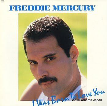 MERCURY, FREDDIE i was born to love you