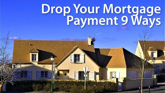 9 Ways To Keep Your Mortgage Payments Low | Mortgage Rates, Mortgage News and Strategy : The Mortgage Reports