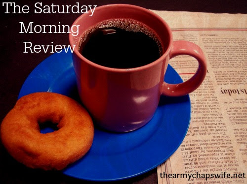 "The Saturday Morning Review--""Love our Vets"" - The Army Chaps Wife"