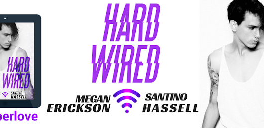 {Tour} Hard Wired by Megan Erickson and Santino Hassell (with Exclusive Excerpt, Review, + Giveaway) - Pretty Sassy Cool