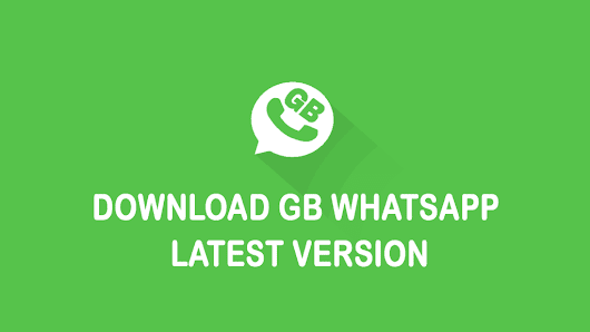 GBWhatsapp Apk Download Latest Version 6.40 2018 (Whatsapp GB)