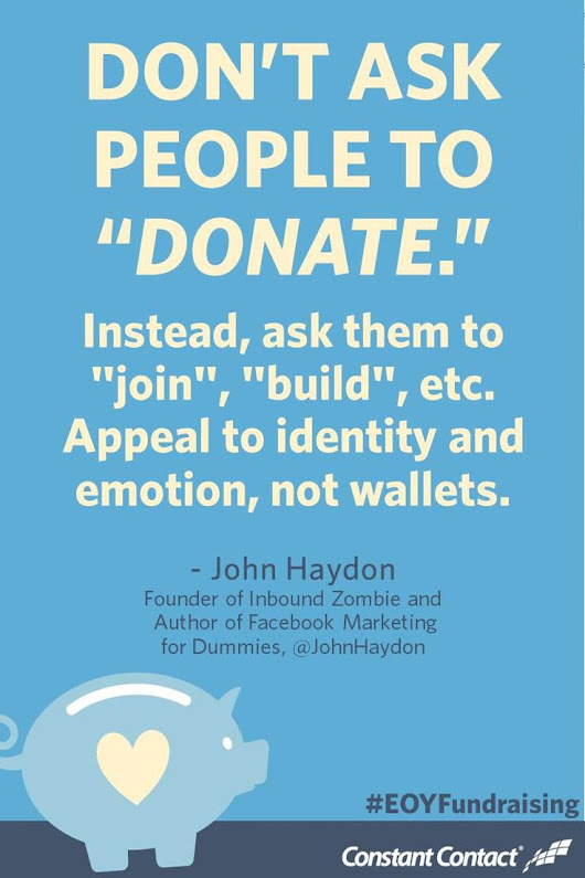 "Get help with your fundraising event.  .  Don't ask people to ""donate."" Instead, ask them to ""join,"" ""build,"" etc. Appeal to i… 