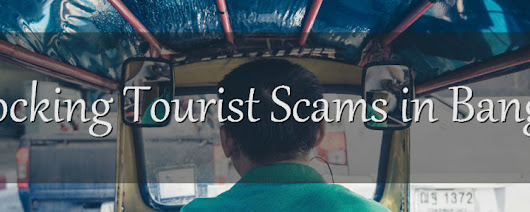 Shocking Tourist Scams in Bangkok you Should Definitely be Aware of – Outwitting the Scammer | Listly List