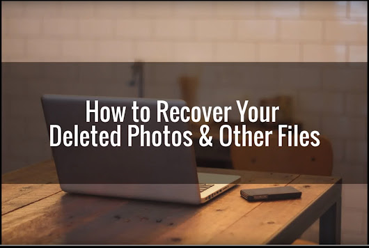 How to Recover Your Deleted Photos and Other Files
