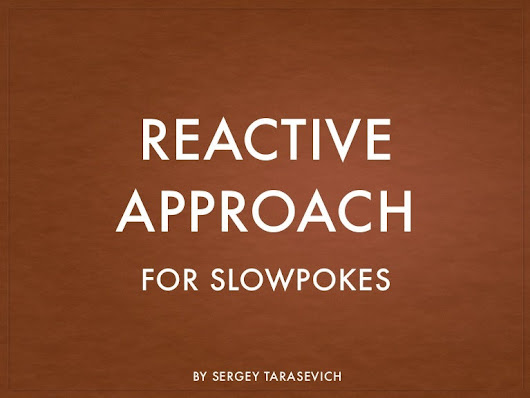 GDG DevFest 2015 - Reactive approach for slowpokes