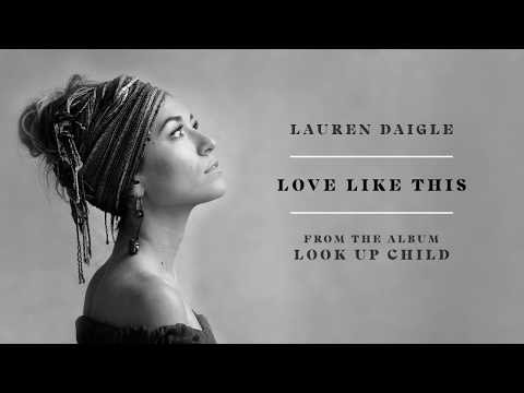 Love Like This Lyrics - Lauren Daigle