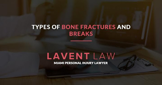 Types of Bone Fractures and Breaks - Blog View - Law Referral Connect